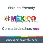 México Es Diverso y Amigable ¡Vívelo Friendly!